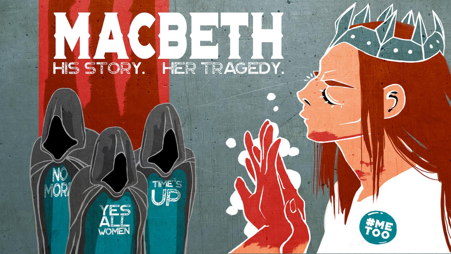 MACBETH -- His Story. Her Tragedy. by Cyanne McClairian — Kickstarter 0fcc469e58