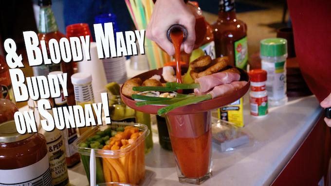 Bloody Mary Buddy on Sunday!