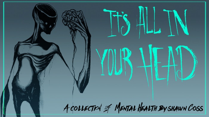 A new collection of art and mental health by Shawn Coss. Live now!