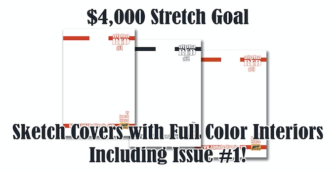 $4,000 Stretch Goal will include Sketch Cover for Issue #1 and All 3 with color interior pages!
