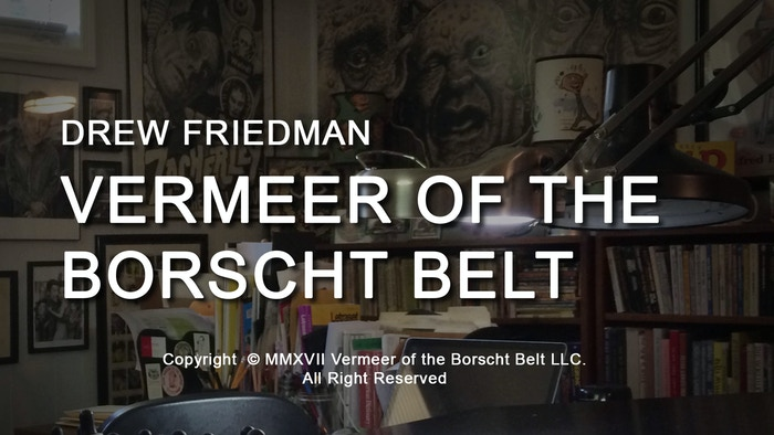 """Vermeer of the Borscht Belt."" A full-length documentary about  illustrator Drew Friedman."