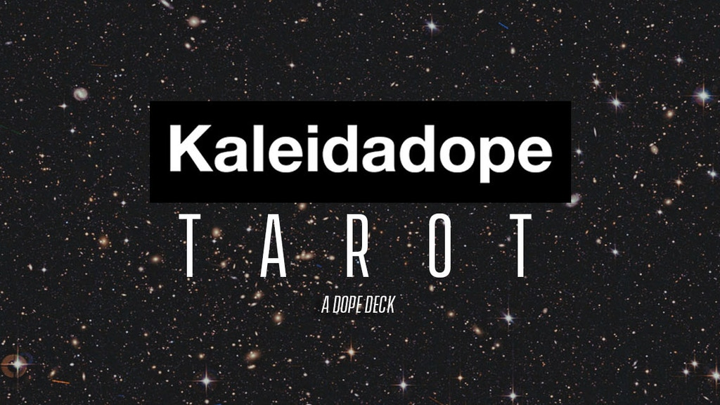 Project image for Kaleidadope Tarot : A Dope Deck