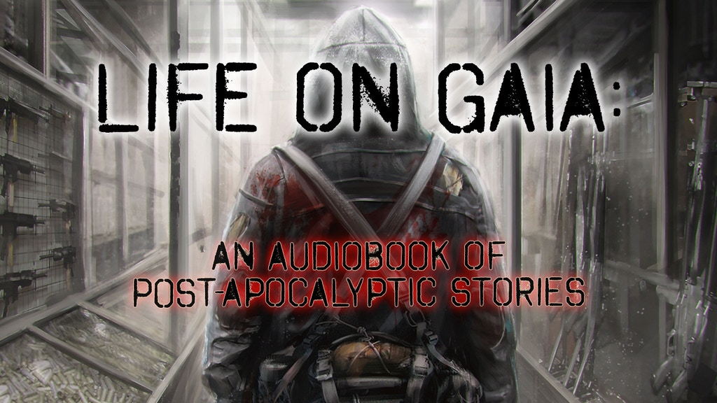 Life on Gaia: An Audio Anthology of Post-Apocalyptic Stories project video thumbnail