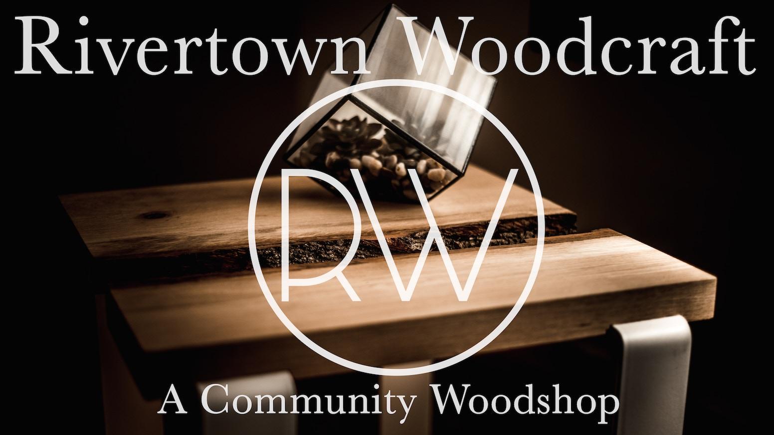 Rivertown Woodcraft A Community Woodshop By Jim Torrey
