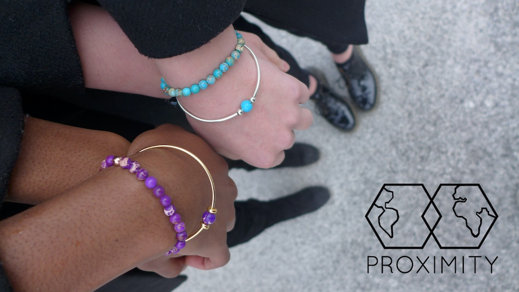 PROXIMITY - The Naturally Chic Bracelet Collection