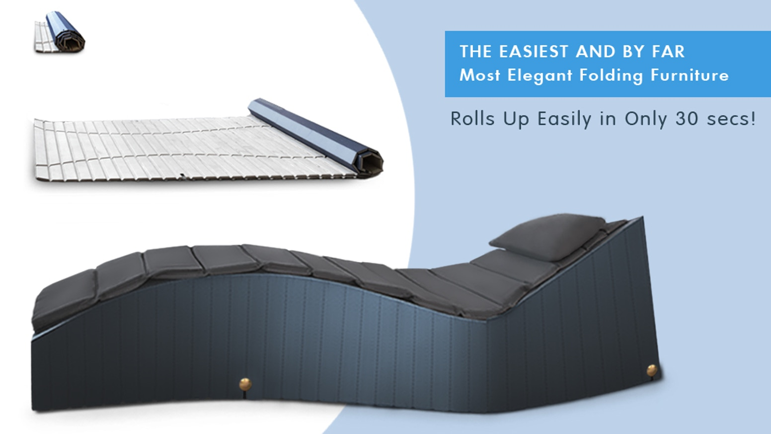 Luxurious Design Lounger with Everyday Practicality.  Featuring a unique ergonomic design that saves space and is easy to set up.