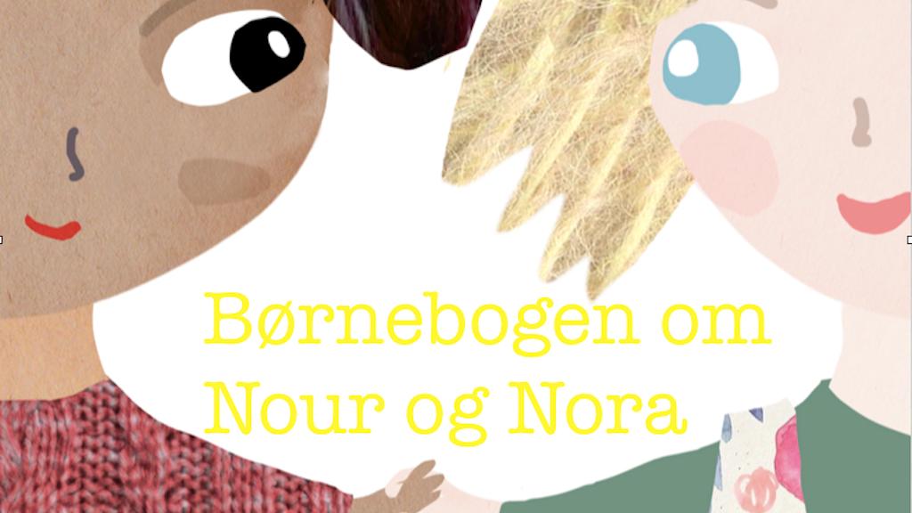 Børnebogen om Nour og Nora project video thumbnail