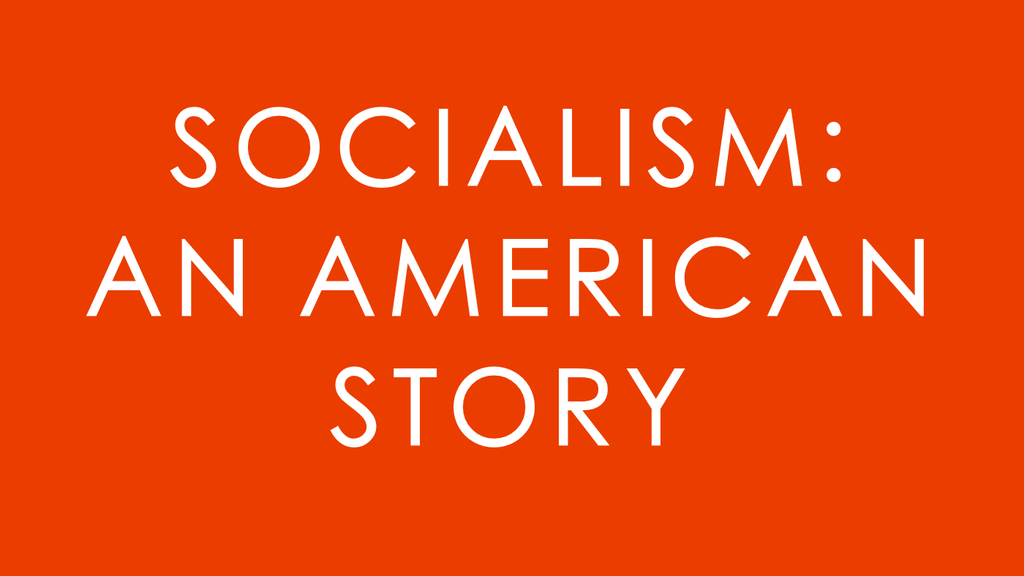 Socialism: An American Story project video thumbnail