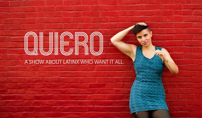This Kickstarter is complete! Watch QUIERO, a talk show webseries featuring Latinx who want it all, on our YouTube channel. Subscribe here: