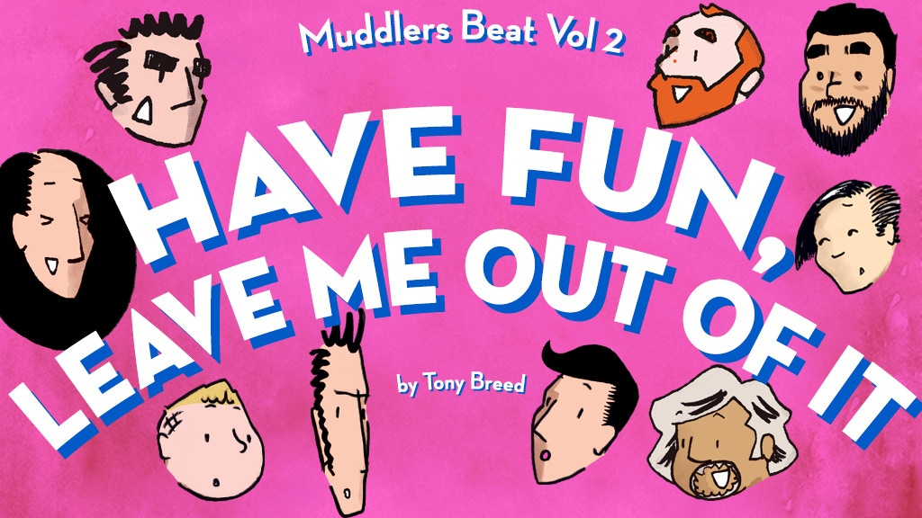Have Fun, Leave Me Out of It project video thumbnail
