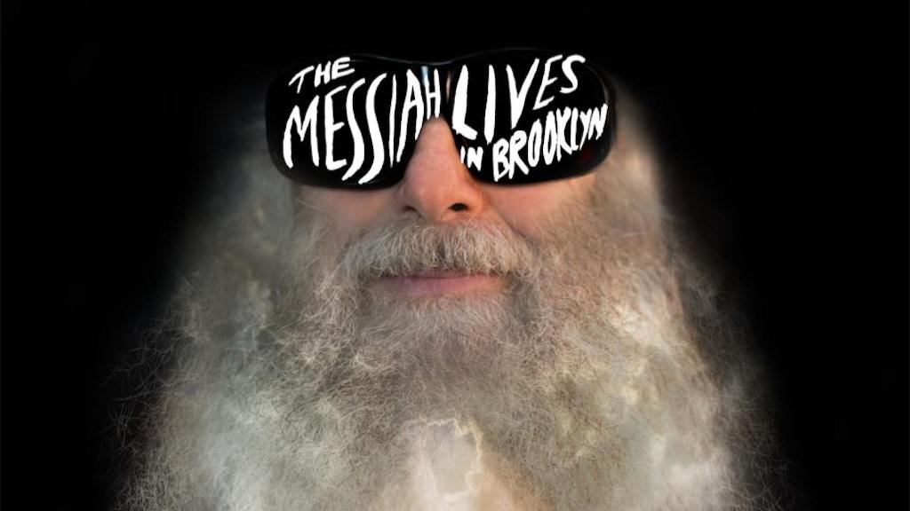 MESSIAHSEZ: The Messiah Lives in Brooklyn