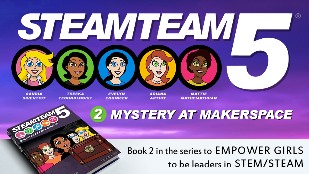 STEAMTeam 5: Mystery at Makerspace (Children's STEM Book)