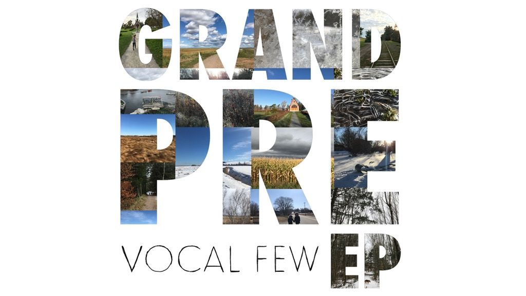 Grand Pre EP - a new album by Vocal Few project video thumbnail