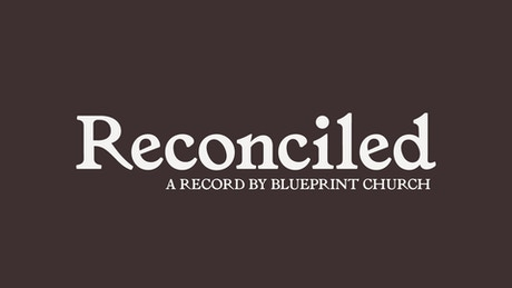 Reconciled a record by blueprint church by blueprint church were recording an album of songs from the last few years on our journey malvernweather Gallery