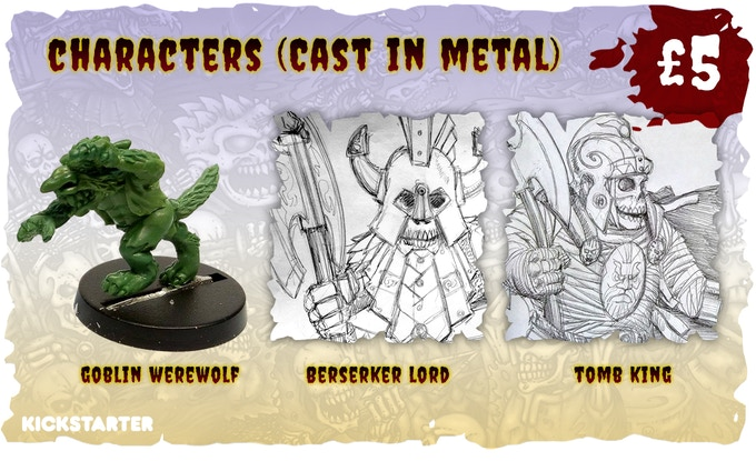 £5 per Miniature Goblin Werewolf and Dwarven Lords
