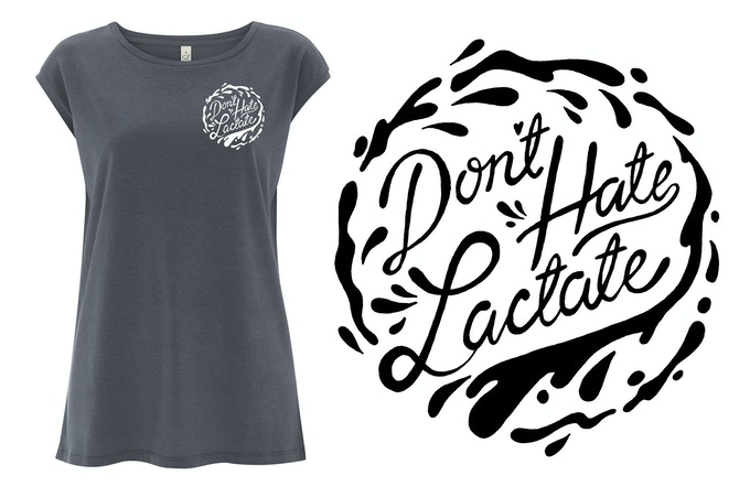 """Don't Hate, Lactate"" t-shirt"