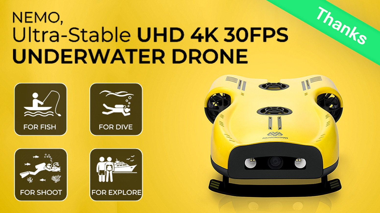 Dive deep with Nemo down to 100 meters (328ft). Explore the underwater world with an ultra stable VR view & a UHD 4K 30FPS camera.