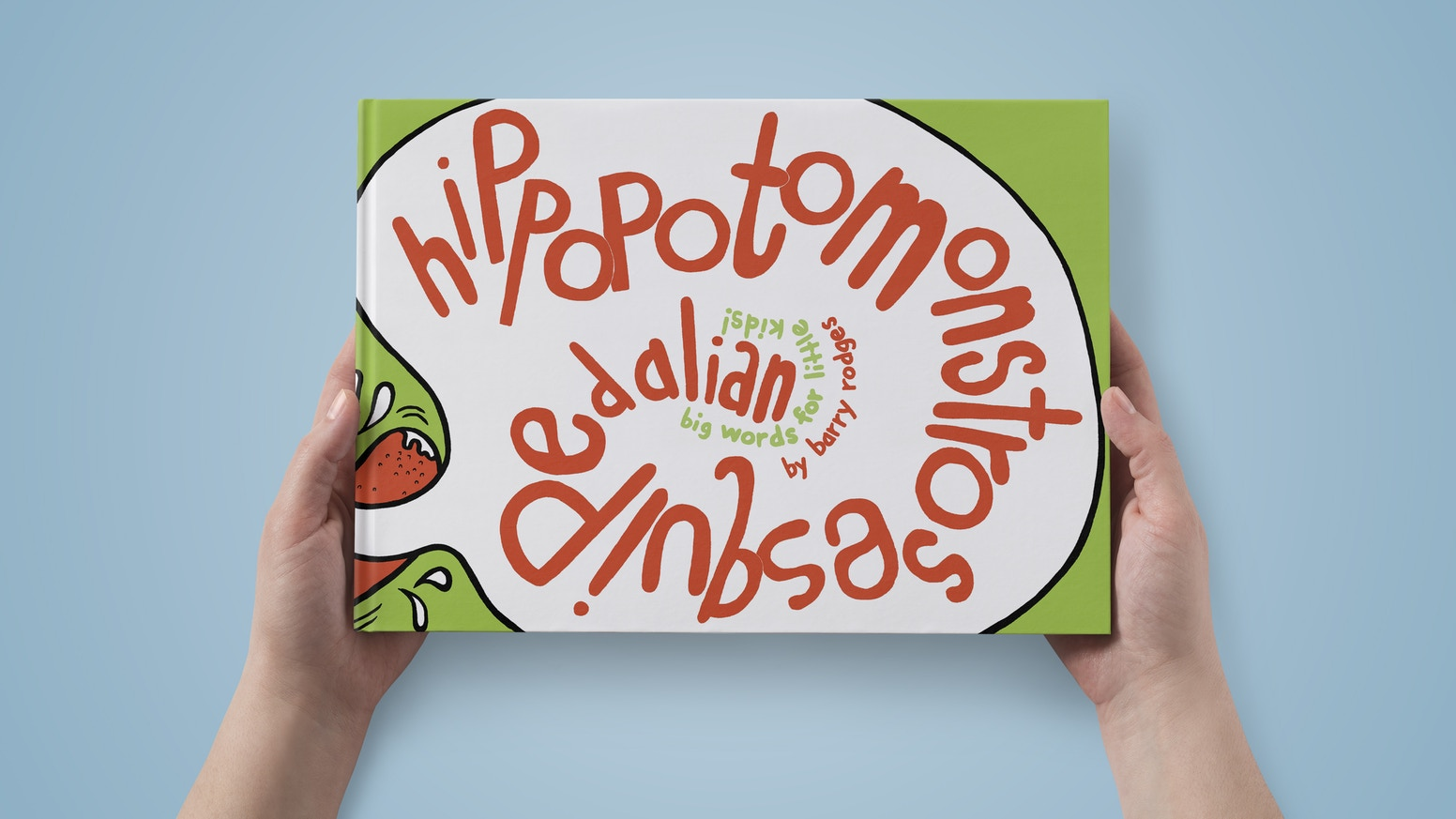 Hippopotomonstrosesquipedalian - Big Words for Little Kids by Barry ...