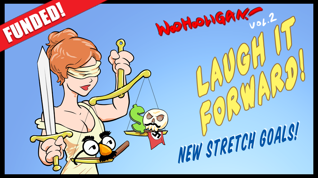 Woohooligan Vol 2: Laugh It Forward! Jokes for Justice! project video thumbnail