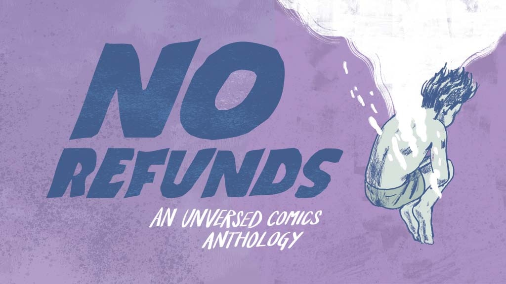 No Refunds: A Unversed Comics Anthology project video thumbnail