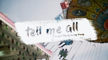 'tell me all' - NYU thesis film