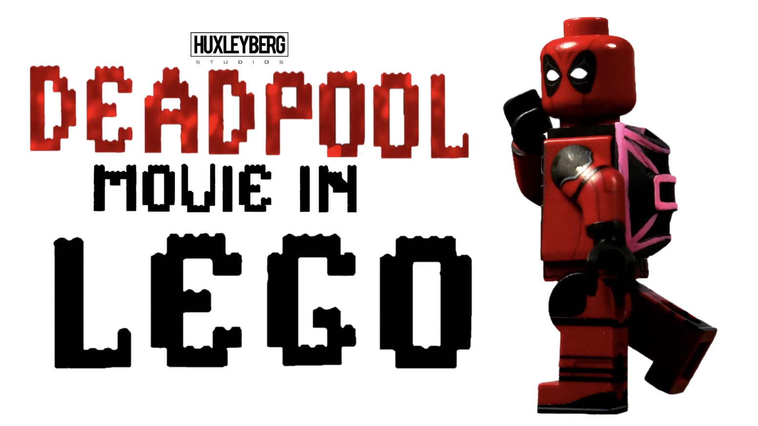 Deadpool Movie In Lego By Huxley Berg Kickstarter