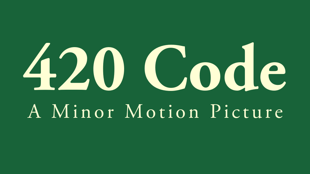 The 420 Code: Now a Minor Motion Picture project video thumbnail