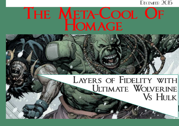 Layers of Fidelity - an essay about Ultimate Wolverine VS Hulk