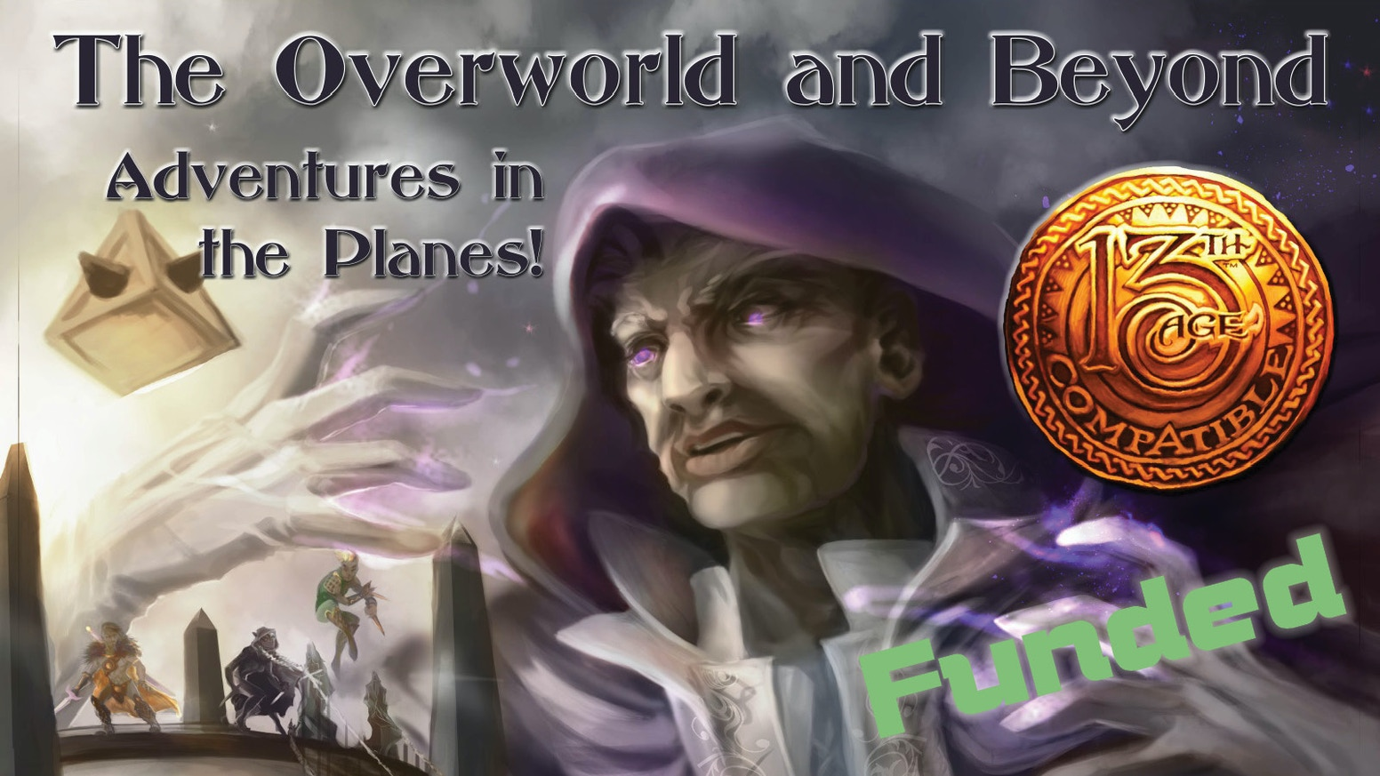 The Overworld and Beyond, planar adventures for the 13th Age Roleplaying Game by the legendary Ash Law. Available now.
