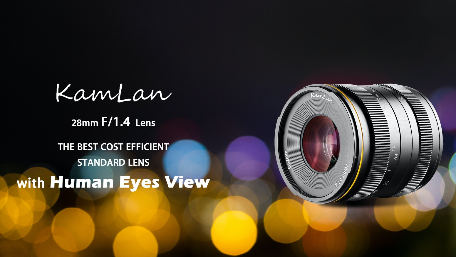 Recreate what your eyes see. Kamlan 28mm F/1.4 Prime Lens delivers superior optical quality along with super low chromatic aberration
