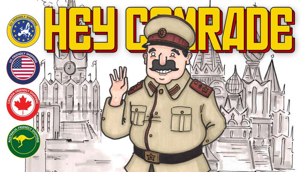 Hey Comrade!