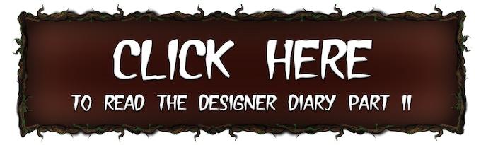 Designer Diary - Part II