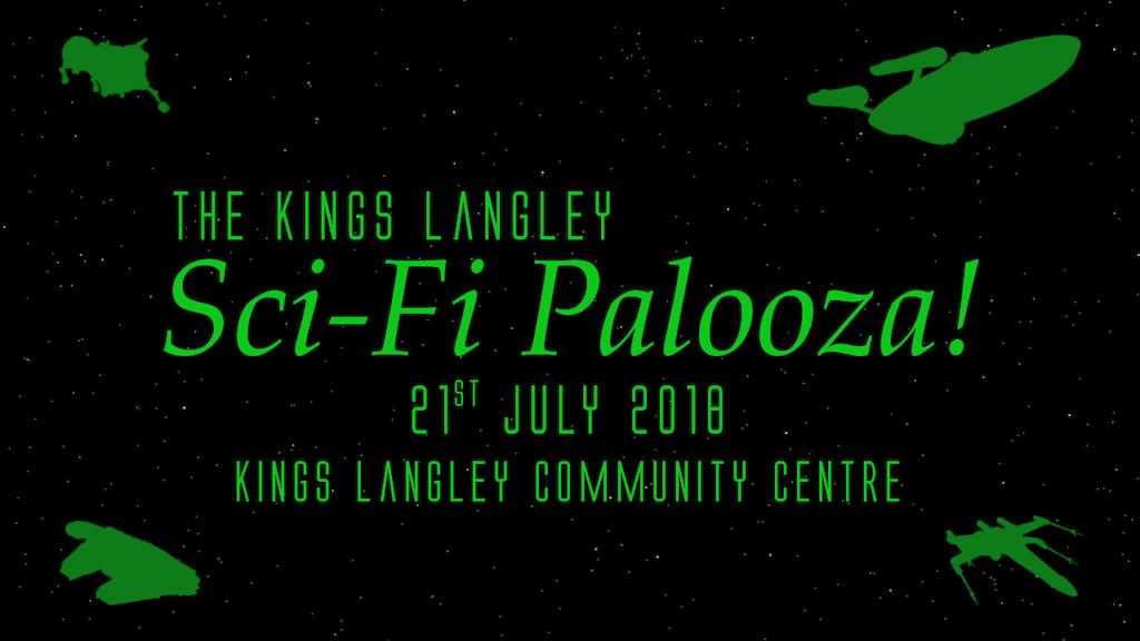The Kings Langley Sci-Fi Palooza! project video thumbnail