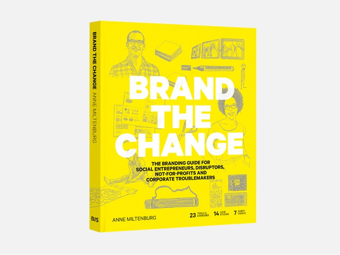 Brand the Change unpacks the branding process in practical steps, offers tools & exercises to build your brand, contains dozens of tips from storytelling, trademarking to digital marketing and inspires with case studies of successful change making brands.