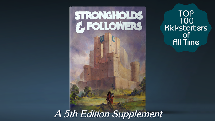A 5th Edition supplement for building Strongholds and attracting Followers! And we're raising money to livestream my next campaign!