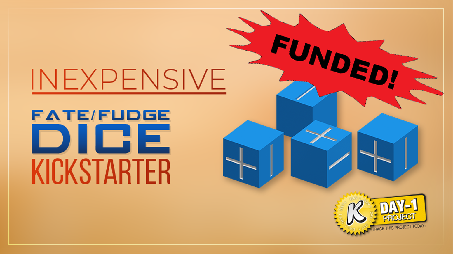 The goal of this Kickstarter is to provide you with inexpensive fate / fudge dice.