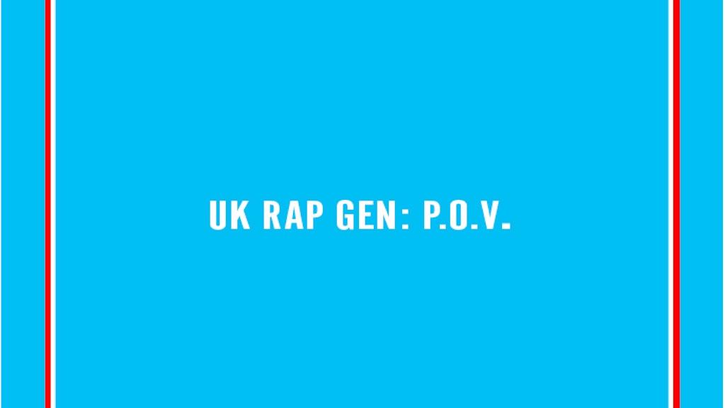 UK RAP GEN: P.O.V