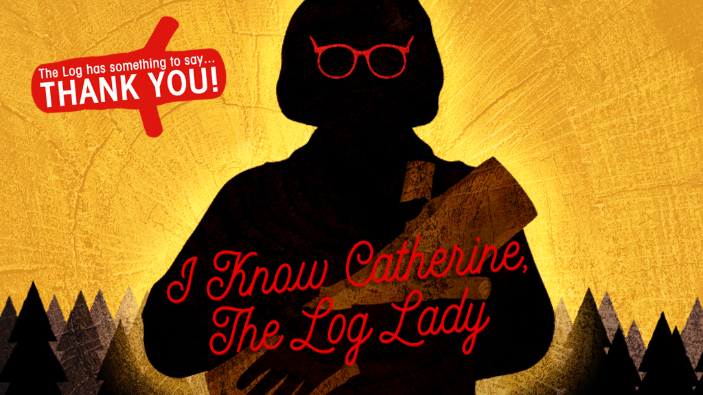 I Know Catherine The Log Lady With David Lynch By Richard Green