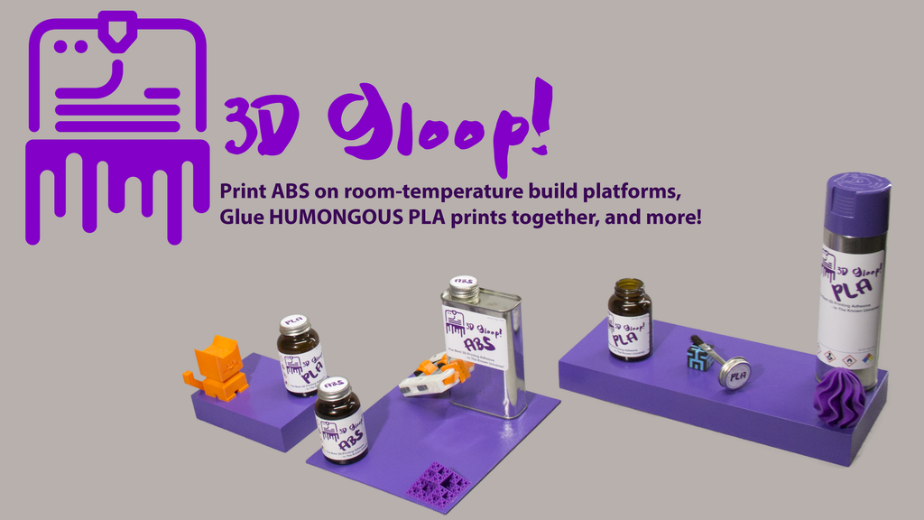 3D Gloop! - The Best 3D Printing Adhesive. Ever. project video thumbnail