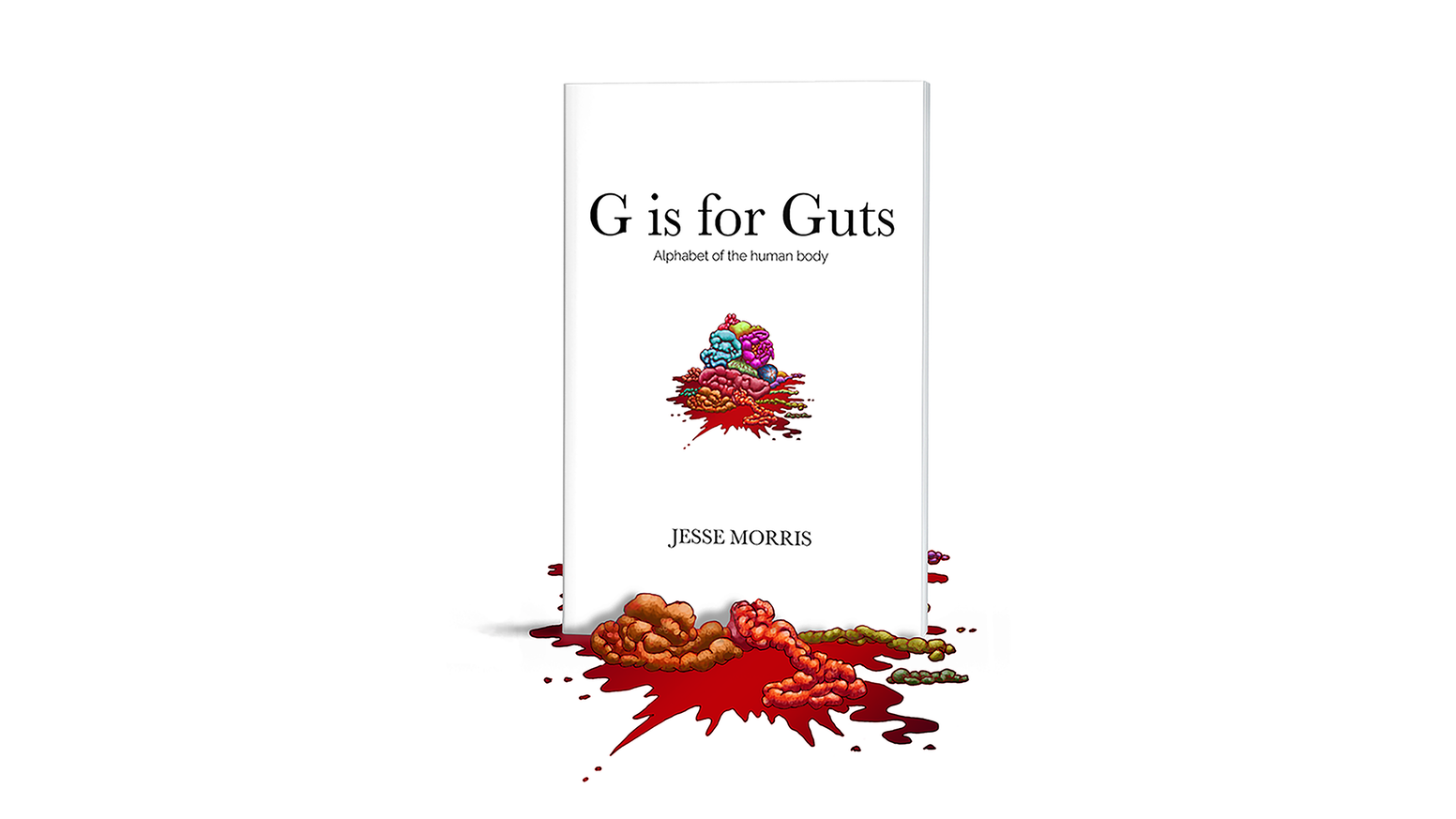 G Is For Guts Alphabet Of The Human Body By Jesse Morris Kickstarter