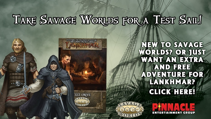 Try out the Savage Worlds Test Drive rules, including a free adventure for Lankhmar!