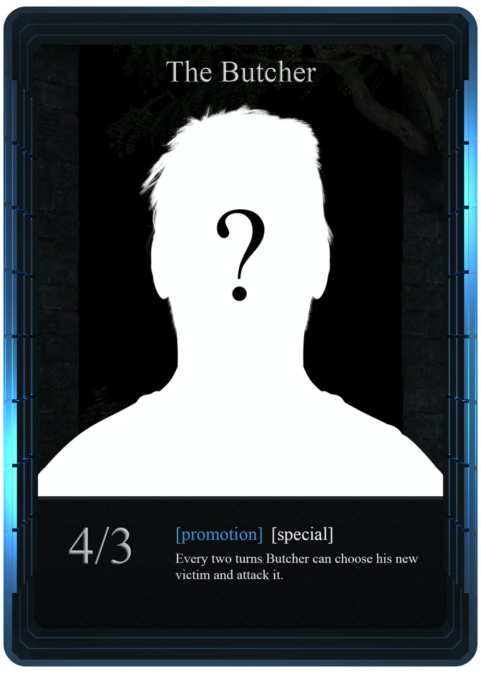 The Butcher is the strongest warrior in Caras, being able to defeat every other character. There will be 2 of them in one player's deck.