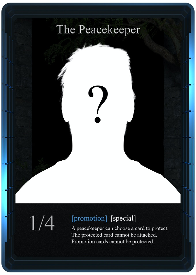 Peacekeeper acts as a living shield for his allies and only the strongest ones can break him. There will be two of them in one player's deck.