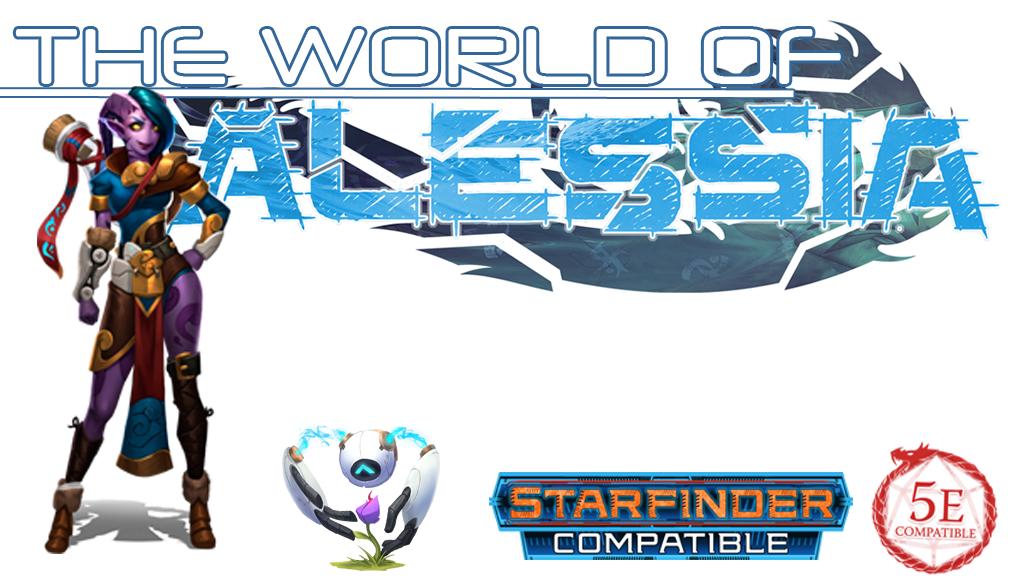 World of Alessia Campaign Primer for 5e D&D & Starfinder