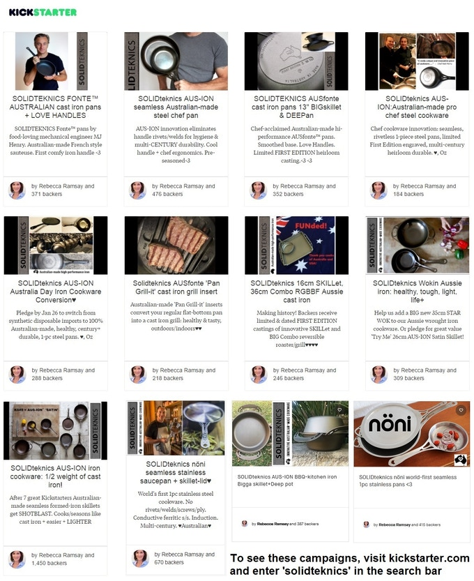 To see all our past Australian campaigns click on the graphic. We don't say this to be boastful, but to show the depth of support we've so rapidly built in the cooking community for new innovation in iron and stainless pans.