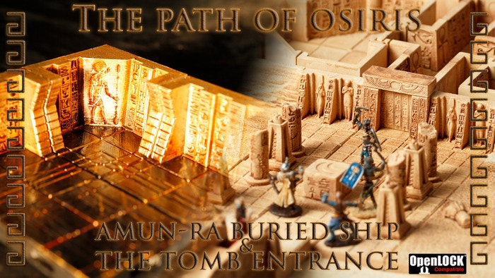 Discover The Tomb Entrance, Amun-Ra Buried Ship and many new tiles in resilient sandstone and OpenLOCK ready 3D printer files.
