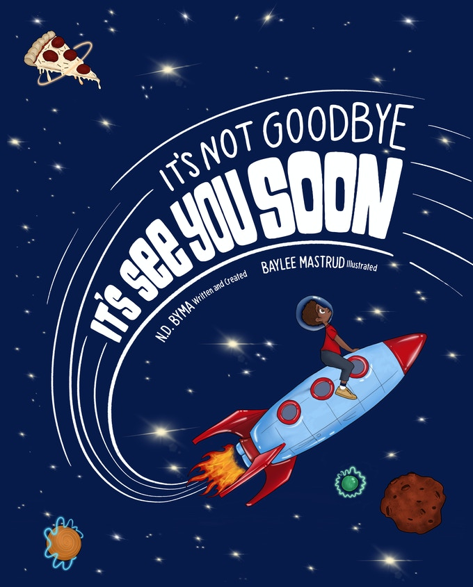 It's Not Goodbye, It's See You Soon (kids Book) By N.D