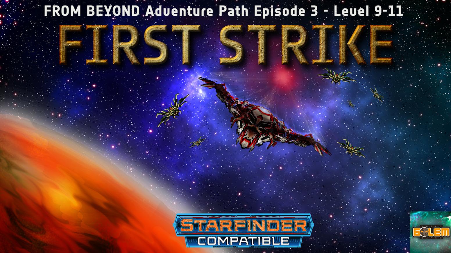 FROM BEYOND:First Strike Sci-fi RPG Starfinder Adventure