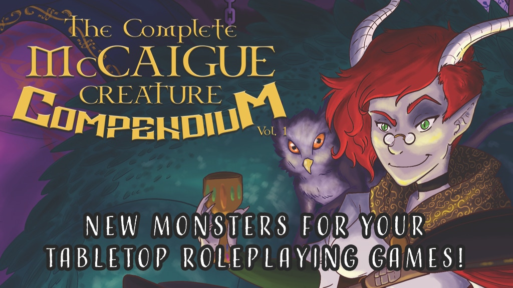 The Complete McCaigue Creature Compendium Vol. 1 project video thumbnail