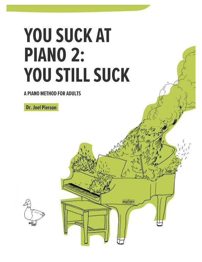 You Suck At Piano 2: You Still Suck